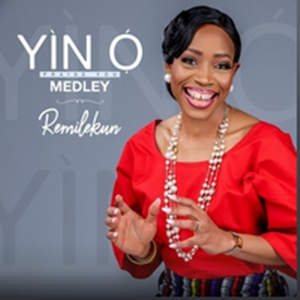 Remilekun Yin o (Praise You) Medley Mp3, Lyrics