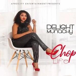 Delight Munachy - Chop Life