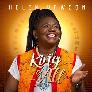 Helen Yawson - King of All