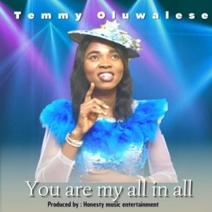 Temmy Oluwalese - You Are My All In All