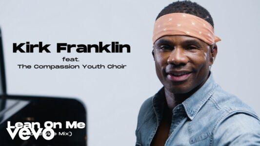 Kirk Franklin - Lean on Me (Worldwide Mix) (Lyrics, Mp3 Download)