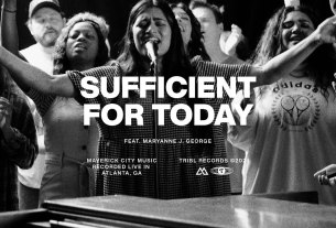 Maverick City/TRIBL - Sufficient For Today Ft. Maryanne J. George