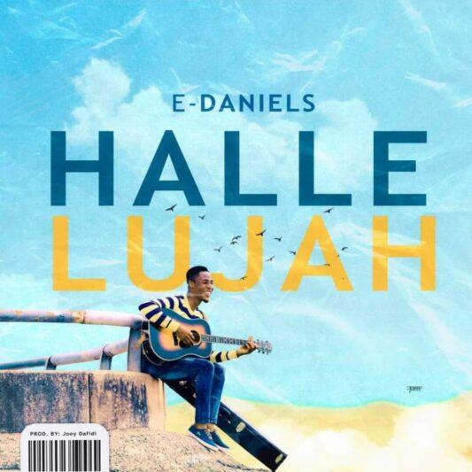 E Daniels - Hallelujah (Lyrics, Mp3 Download)