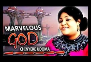 Chinyere Udoma - Marvelous God (Lyrics, Mp3 Download)