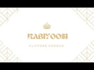 Clifford Enobun - Kabiyoosi (Lyrics, Mp3 Download)