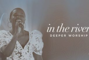 Deeper Worship - In The River (Lyrics, Mp3 Download)