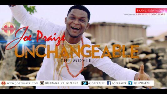 Joe praize - Unchangeable God (Lyrics, Mp3 Download)