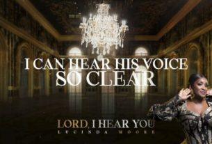 Lucinda Moore - Lord I Hear You (Lyrics, Mp3 Download)