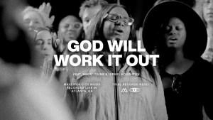 Maverick City /TRIBL - God Will Work It Out ft. Naomi Raine & Israel Houghton (Lyrics, Mp3)