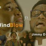 QueenLet - WindBlow Ft Jimmy D Psalmist Download (Lyrics,Video, Mp3)