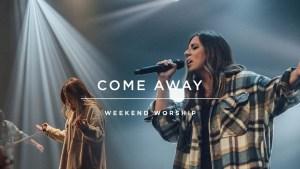 RRed Rocks Worship - Come Away (Lyrics, Mp3 Download)