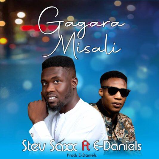 Steve Sax - Gagara Misali Ft E Daniels (Lyrics, Mp3 Download)