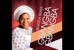 Bukola Bekes - Olorun Gbangba Download (Lyrics,Video, Mp3)