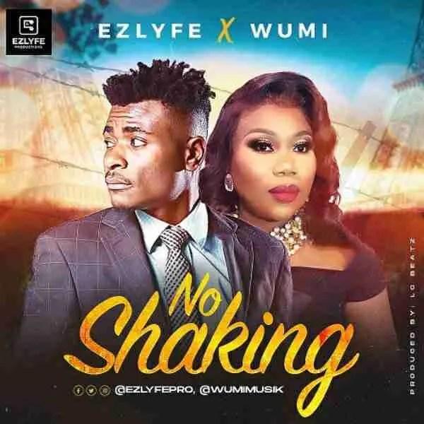 No Shaking – Ez Lyfe Ft. Wumi
