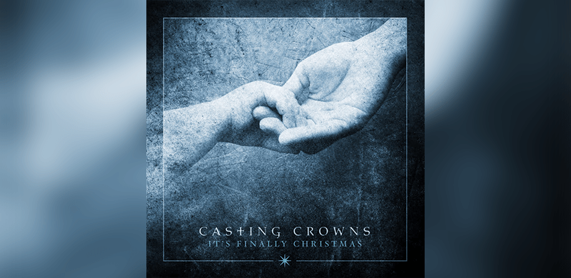 casting crowns christmas ep its finally christmas available now - Casting Crowns Christmas Songs