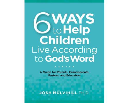 6 Ways to Help Children Live According to God's Word