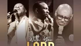 With You Lord mp3 by Dr Paul Enenche ft Micah Stampley & Bishop Paul Morton