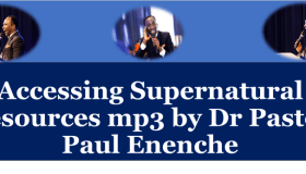 Accessing Supernatural Resources mp3 by Dr Pastor Paul Enenche