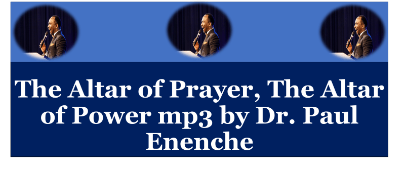 The Altar of Prayer, The Altar of Power mp3 by Dr. Paul Enenche
