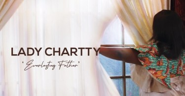 Everlasting Father official video Lady Chartty