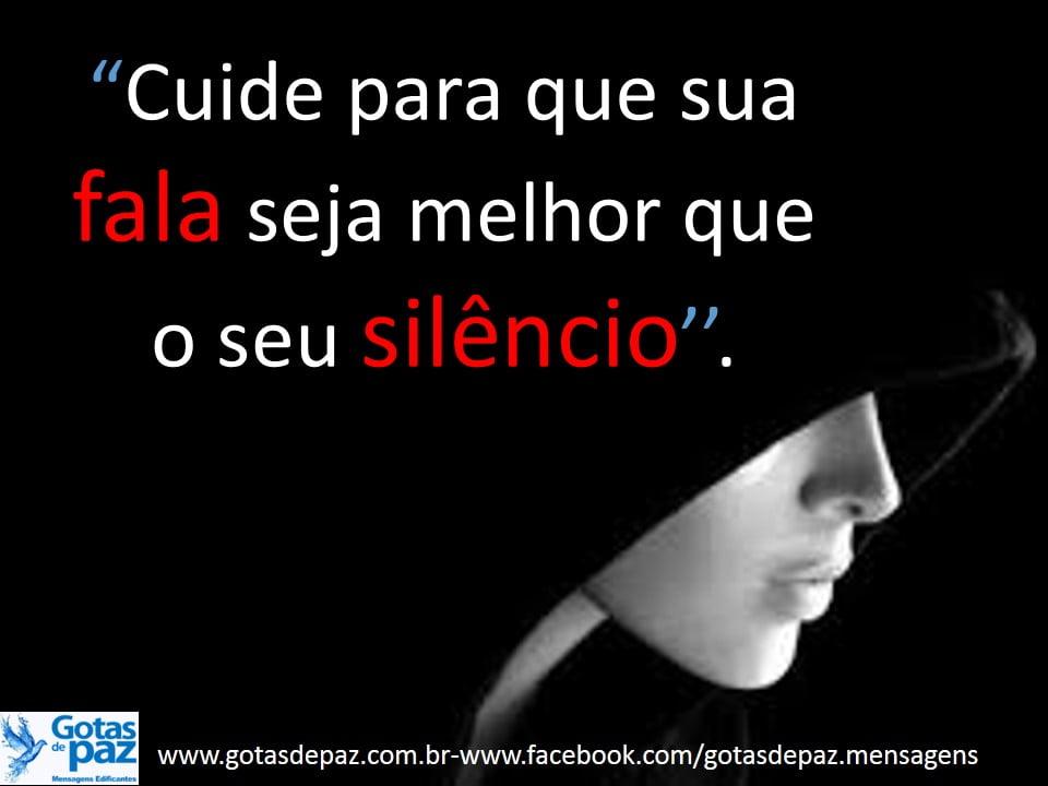 Cuide para que sua fala seja melhor que o seu silêncio.