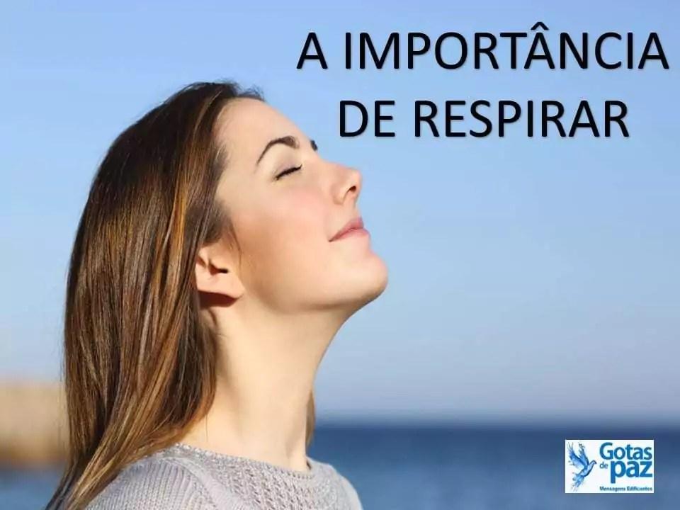 A IMPORTÂNCIA DE RESPIRAR