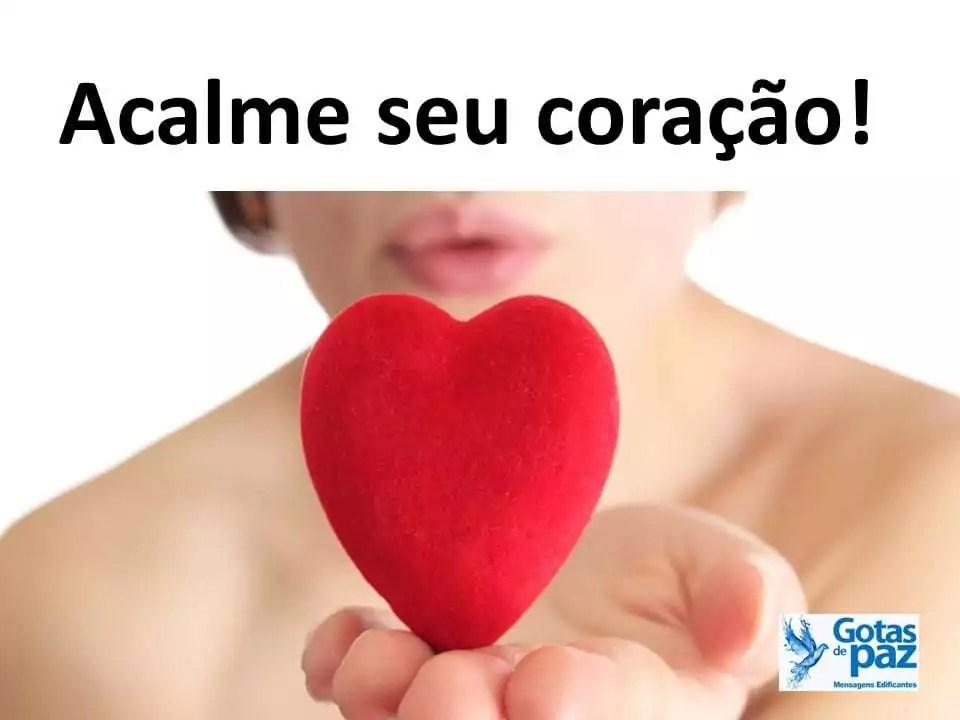 Acalme seu coração!