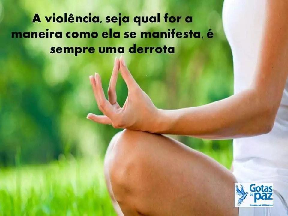 A violência, seja qual for a maneira como ela se manifesta, é sempre uma derrota
