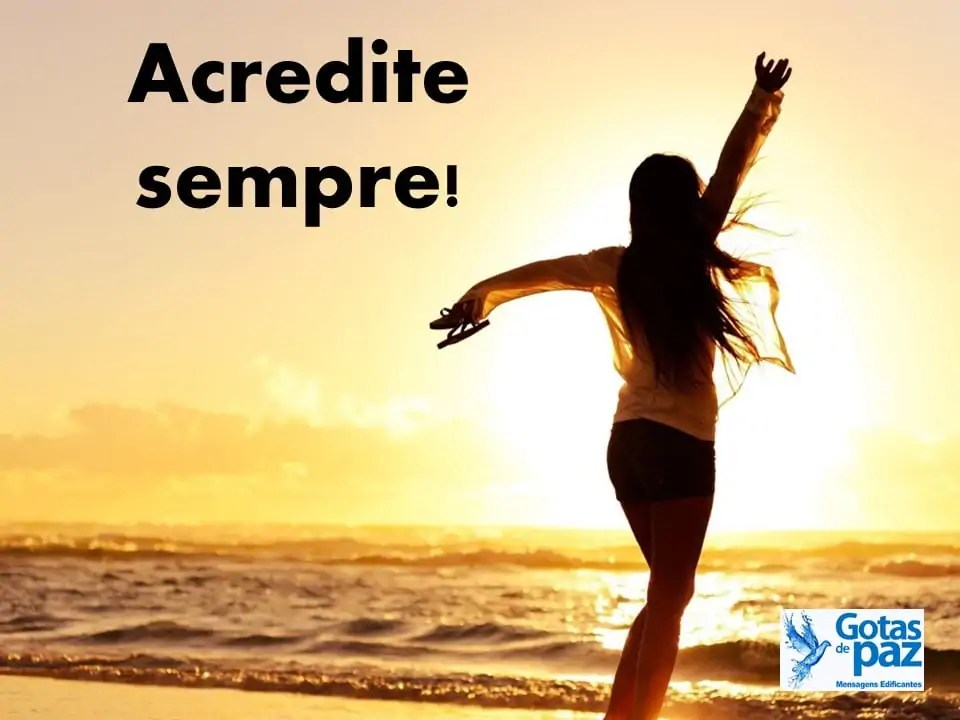 Acredite sempre!