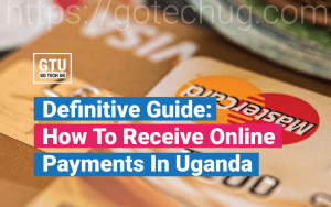 How-To-Receive-Online-Payments-In-Uganda