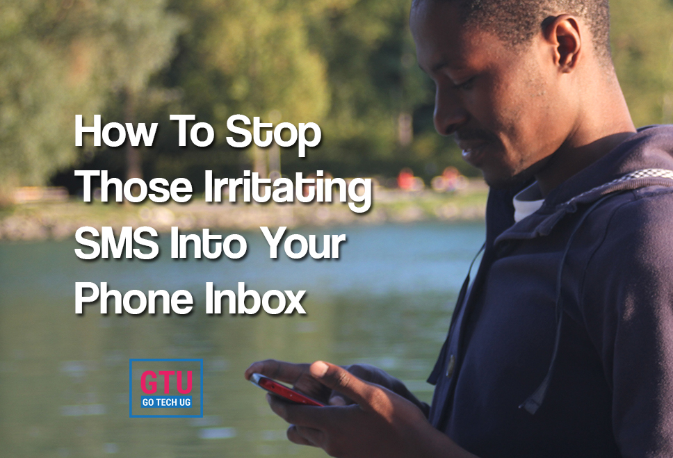 How To Stop Those Irritating SMS Into Your Inbox