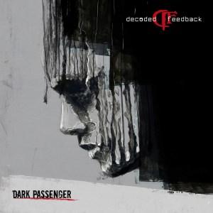 Decoded Feedback - Dark Passenger