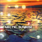 Arctic Sunrise – Release: When Traces End (28.10.2016)