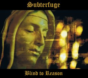 Subterfuge - Album Blind to Reason Album Cover