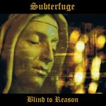 Subterfuge – Blind to Reason (Alben-Review)