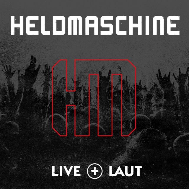 "Heldmaschine ""Live + Laut"" - Neues Album 2018"
