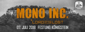 Lord Of The Lost und Mono Inc. spielen am 7.7.2018 beim Festung Königstein Open Air 2018