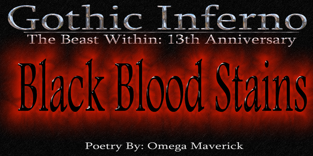 Post image for Dark Poetry ~ Black Blood Stains