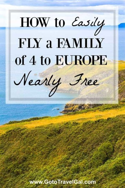 How to Easily Fly a Family of Four to Europe Nearly Free via @GotoTravelGal - In just a few steps, find out how to take advantage of this great deal that takes you to Ireland from major US cities. From there, you can fly cheaply or on points to other major European cities!