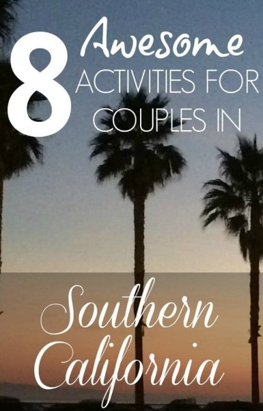 Activities for Couples in Southern California