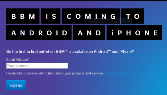 Users can now leave their email address and get a notification on when BBM for Android and iOS arrives.