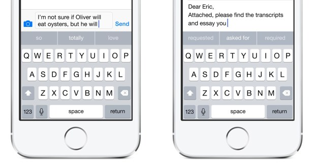 The new iOS 8 keyboard predicts what you are going to type.