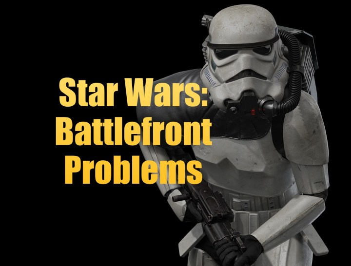 What you need to know about Star Wars: Battlefront problems.