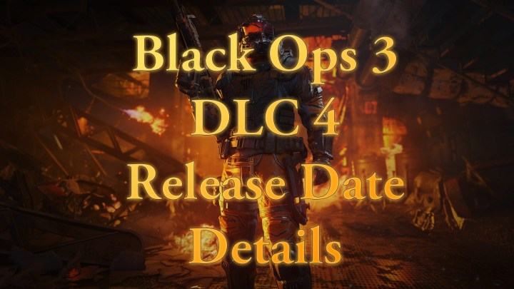 What you need to know about the Black Ops 3 DLC 4 release date, maps and Zombies.