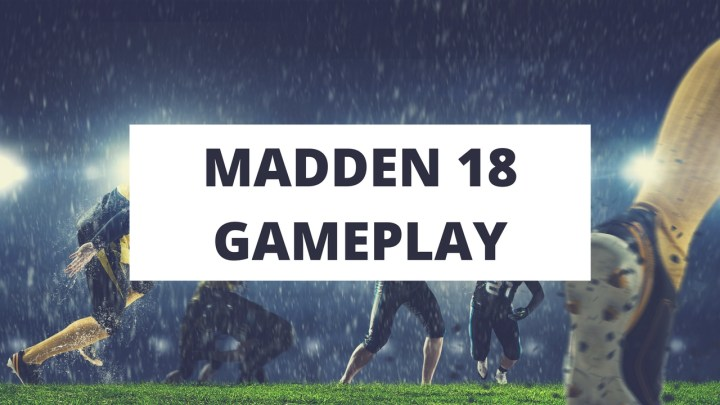 When to expect Madden 18 gameplay and screenshots.