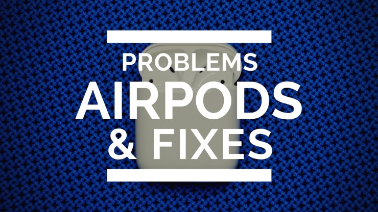 Common AirPods problems and how to fix them.