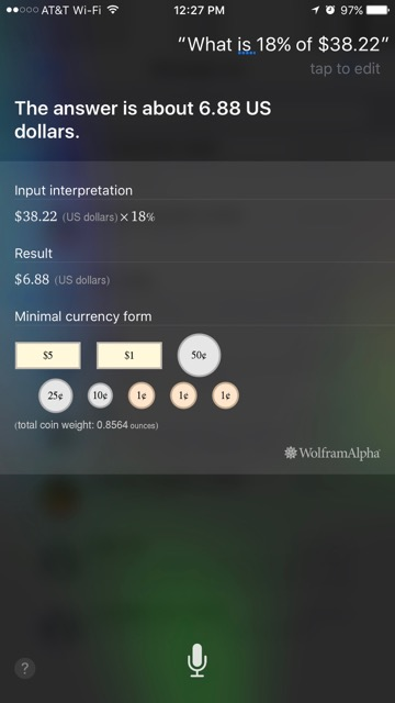 One of the best math apps is siri, shown here calculating a tip