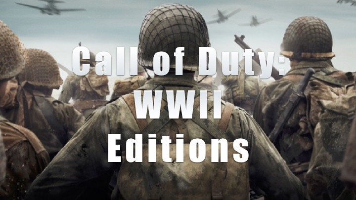 What comes with the Call of Duty: WWII editions.