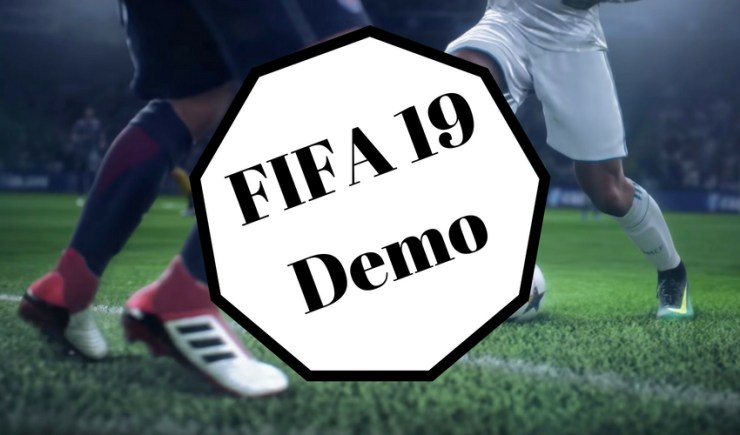What you need to know about the FIFA 19 demo release date and time.