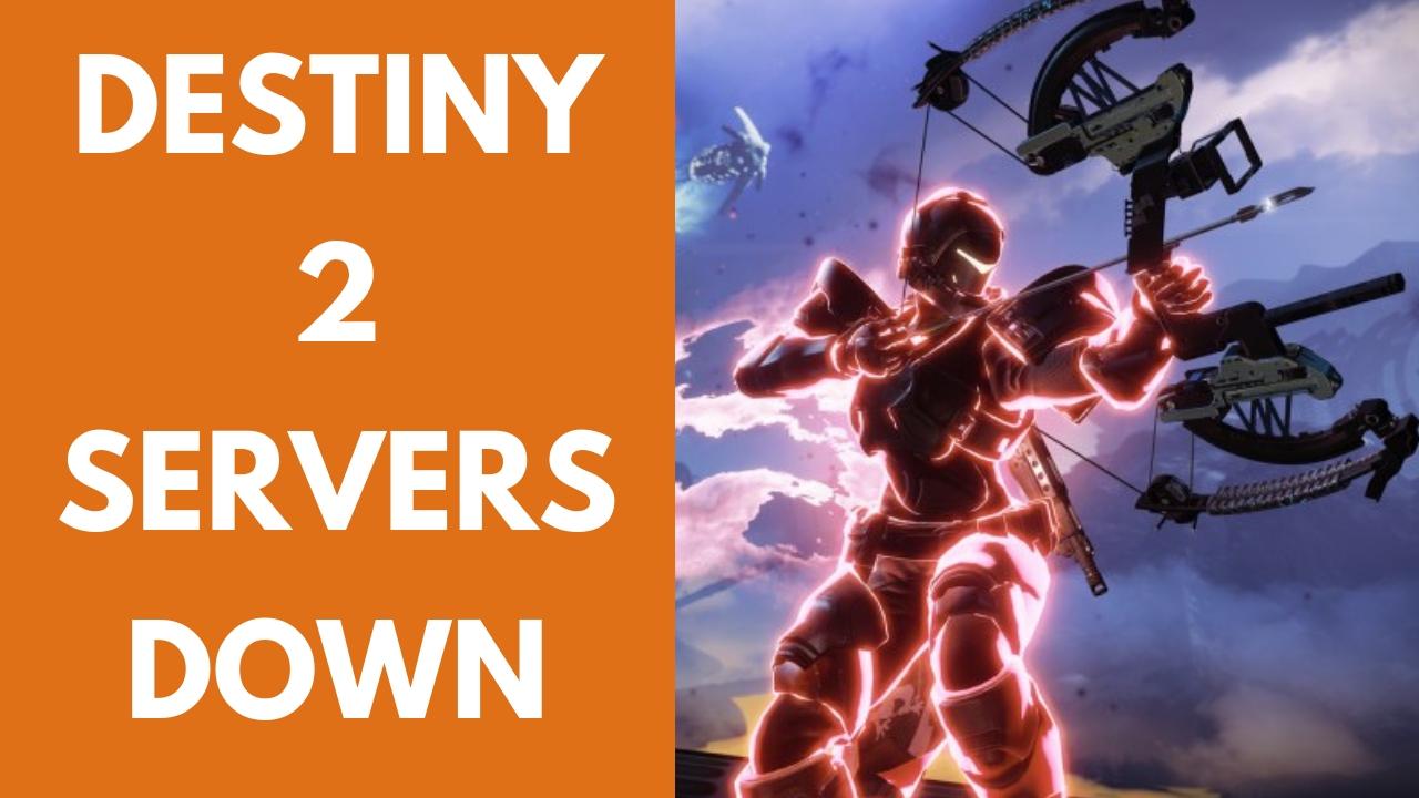 7e896e422b4 Destiny 2 Servers Down for Destiny 2 Update 2.0.0.1   Forsaken